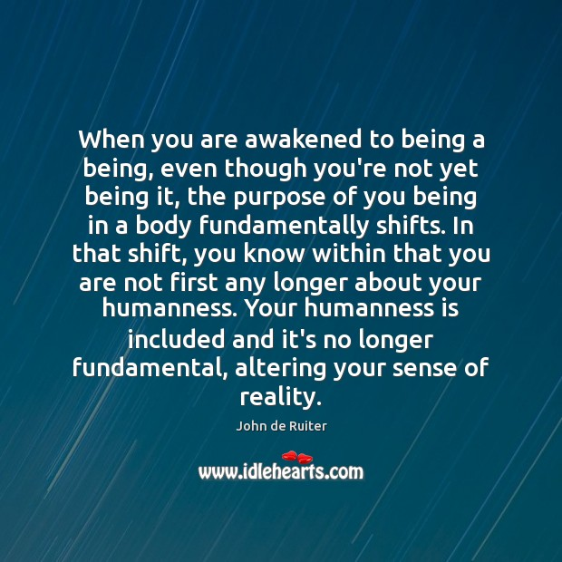 Image, When you are awakened to being a being, even though you're not