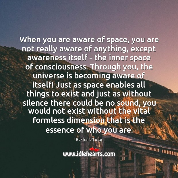 When you are aware of space, you are not really aware of Image