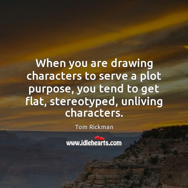 When you are drawing characters to serve a plot purpose, you tend Image