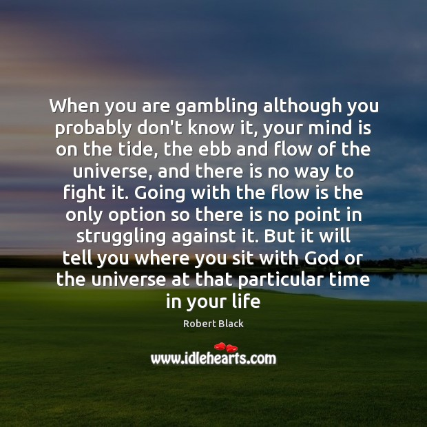 When you are gambling although you probably don't know it, your mind Image