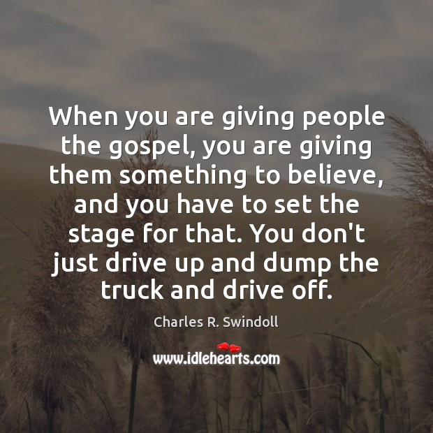 When you are giving people the gospel, you are giving them something Image