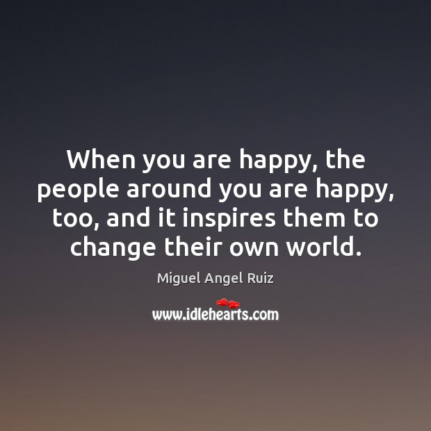 When you are happy, the people around you are happy, too, and Image