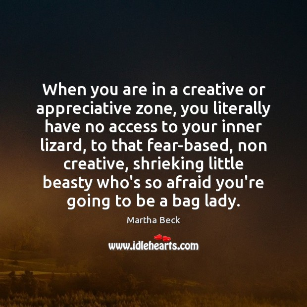 Image, When you are in a creative or appreciative zone, you literally have