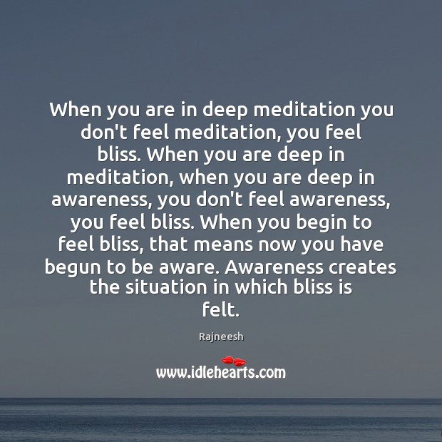 Image, When you are in deep meditation you don't feel meditation, you feel