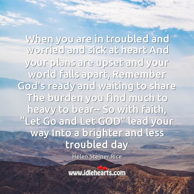 When you are in troubled and worried and sick at heart And Image