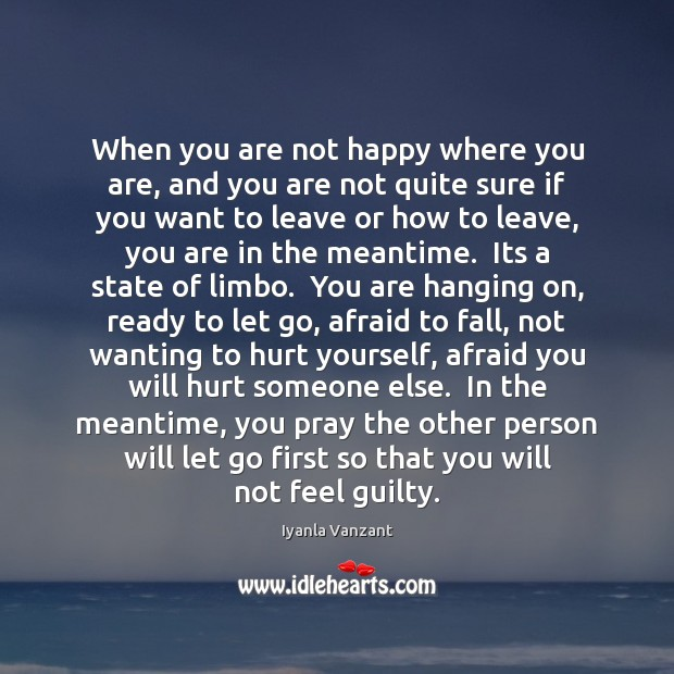 When you are not happy where you are, and you are not Iyanla Vanzant Picture Quote