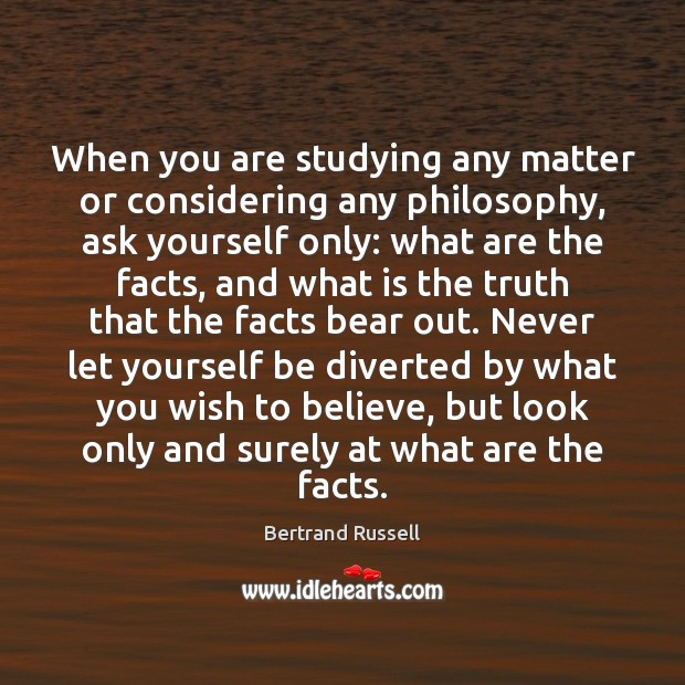 When you are studying any matter or considering any philosophy, ask yourself Image