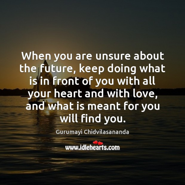 When you are unsure about the future, keep doing what is in Image