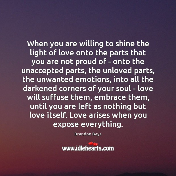 Image, When you are willing to shine the light of love onto the