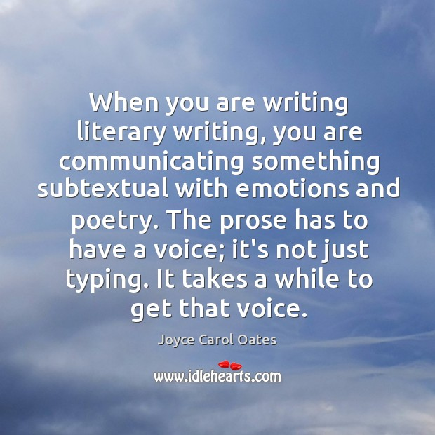 When you are writing literary writing, you are communicating something subtextual with Image