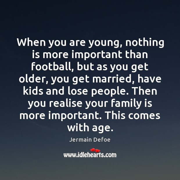 Image, When you are young, nothing is more important than football, but as