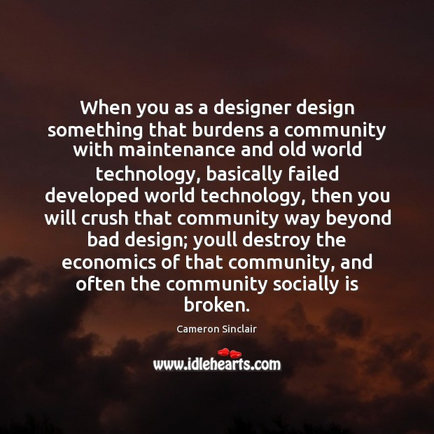Image, When you as a designer design something that burdens a community with