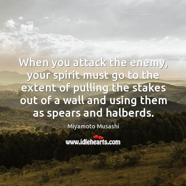 Image, When you attack the enemy, your spirit must go to the extent