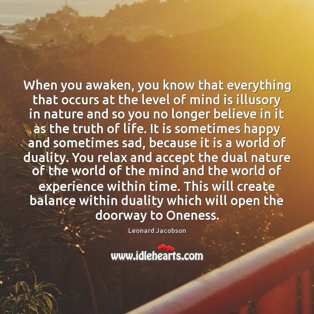 When you awaken, you know that everything that occurs at the level Image