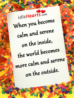 The World Becomes More Calm And Serene On The Outside.