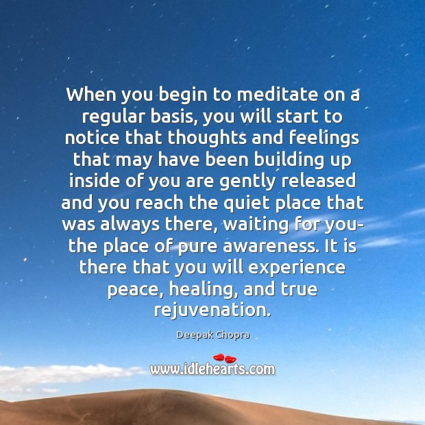 When you begin to meditate on a regular basis, you will start Image