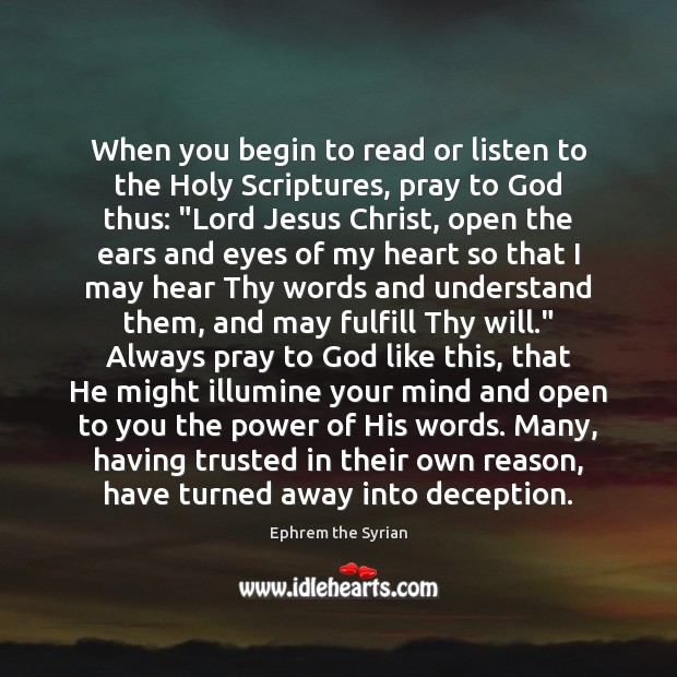 When you begin to read or listen to the Holy Scriptures, pray Image