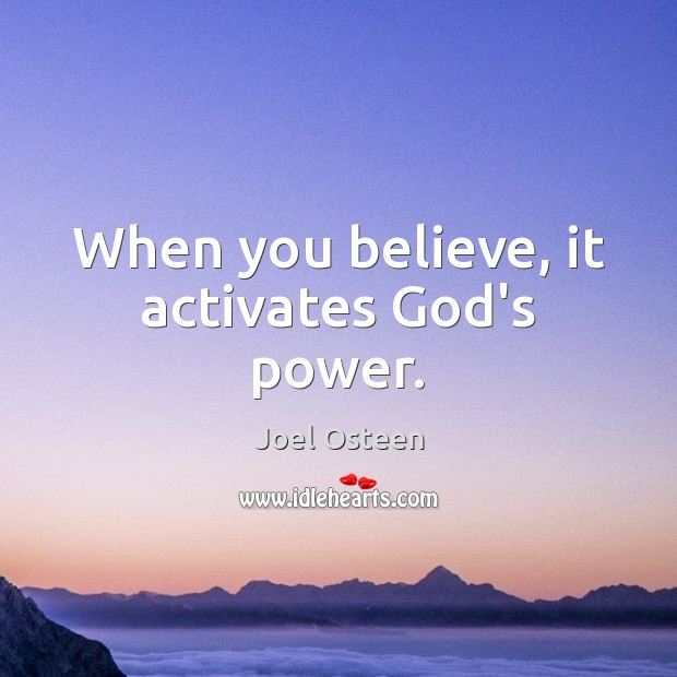 Image, When you believe, it activates God's power.