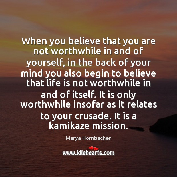 When you believe that you are not worthwhile in and of yourself, Image