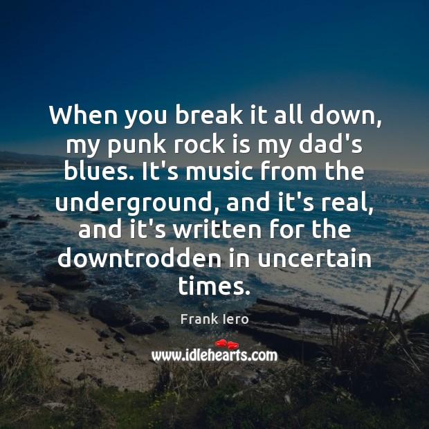 Image, When you break it all down, my punk rock is my dad's