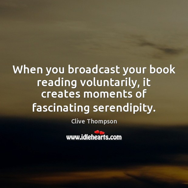 When you broadcast your book reading voluntarily, it creates moments of fascinating Image