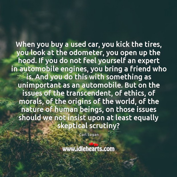 Image, When you buy a used car, you kick the tires, you look