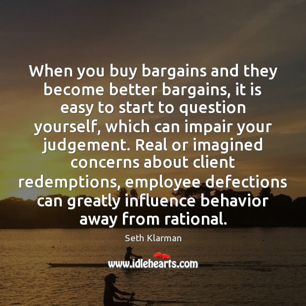When you buy bargains and they become better bargains, it is easy Seth Klarman Picture Quote