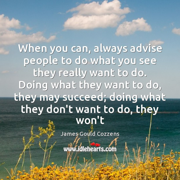 When you can, always advise people to do what you see they Image