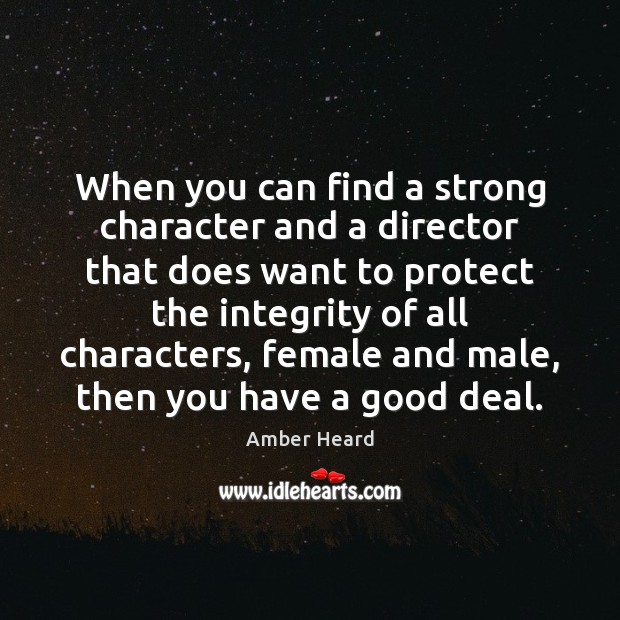 Image, When you can find a strong character and a director that does
