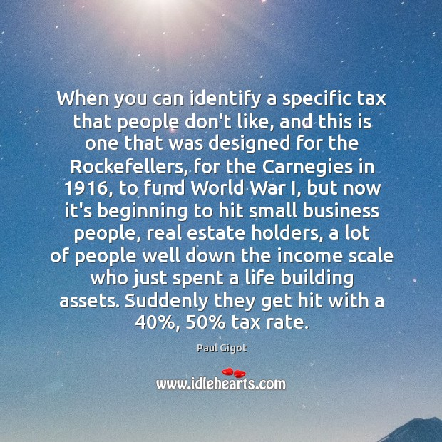 Image, When you can identify a specific tax that people don't like, and