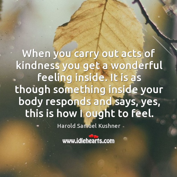 Image, When you carry out acts of kindness you get a wonderful feeling inside.
