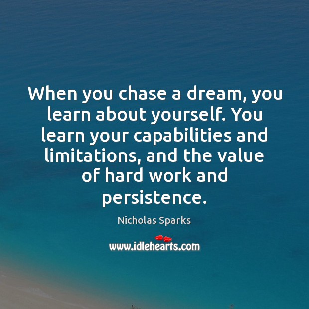 Image, When you chase a dream, you learn about yourself. You learn your