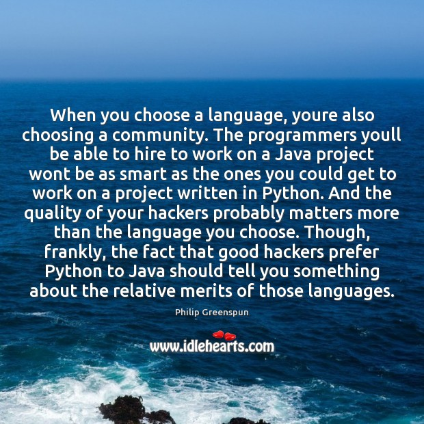 Image, When you choose a language, youre also choosing a community. The programmers