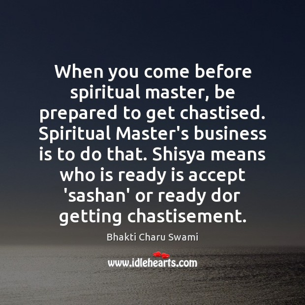 Image, When you come before spiritual master, be prepared to get chastised. Spiritual