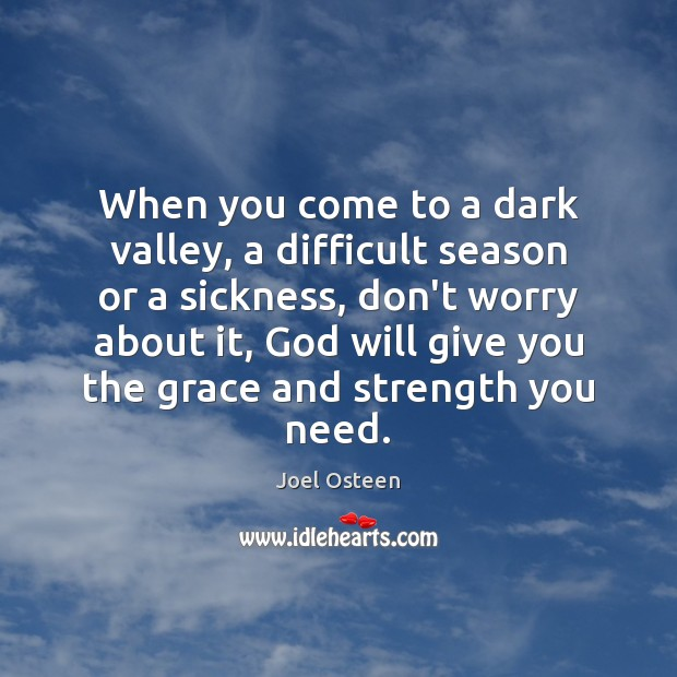 Image, When you come to a dark valley, a difficult season or a