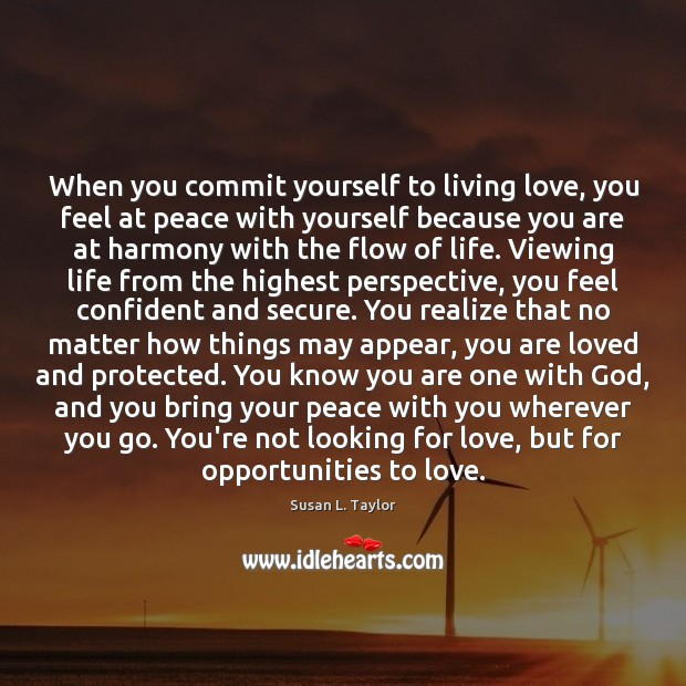 Image, When you commit yourself to living love, you feel at peace with