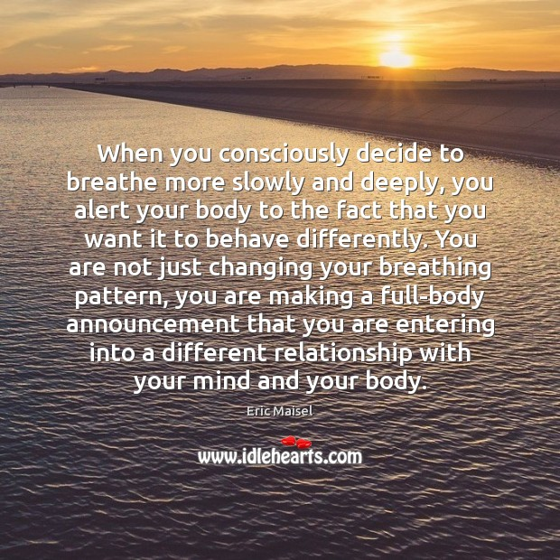 Image, When you consciously decide to breathe more slowly and deeply, you alert