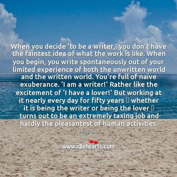 Image, When you decide 'to be a writer,' you don't have the