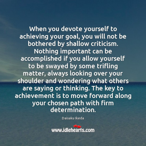 When you devote yourself to achieving your goal, you will not be Achievement Quotes Image