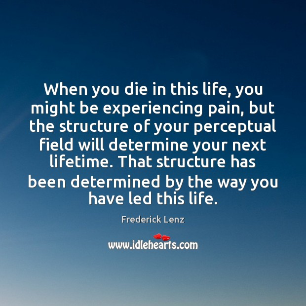When you die in this life, you might be experiencing pain, but Image
