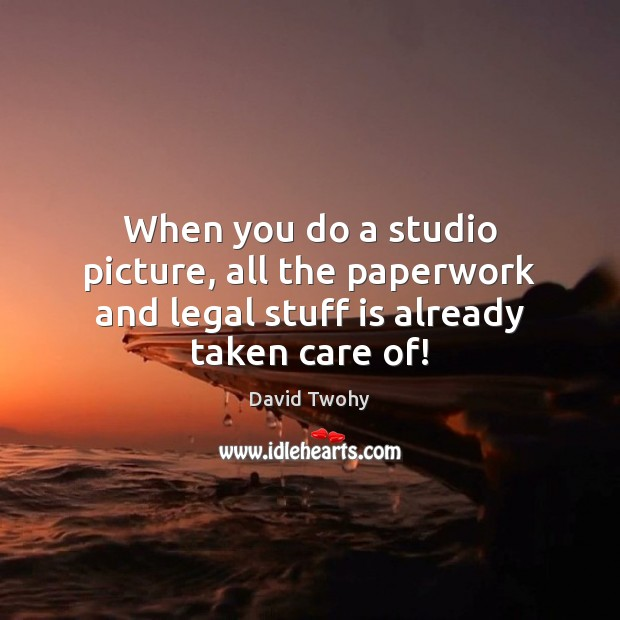Image, When you do a studio picture, all the paperwork and legal stuff is already taken care of!