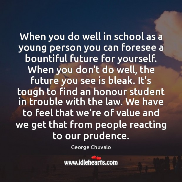 When you do well in school as a young person you can Image