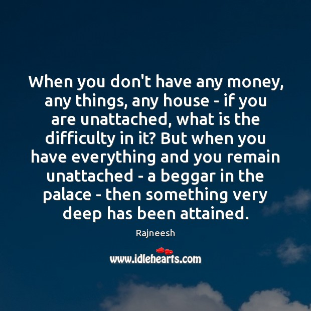 When you don't have any money, any things, any house – if Image
