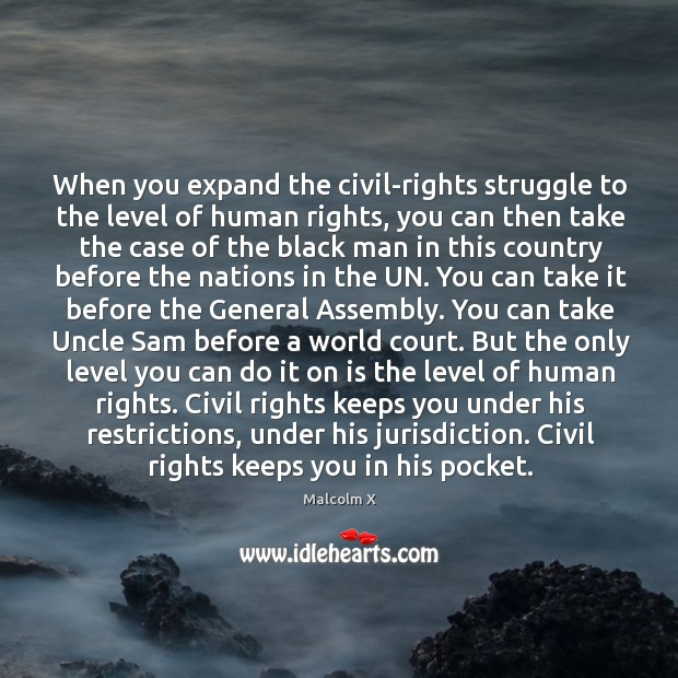 When you expand the civil-rights struggle to the level of human rights, Image