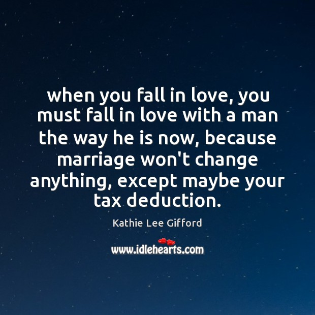 When you fall in love, you must fall in love with a Kathie Lee Gifford Picture Quote