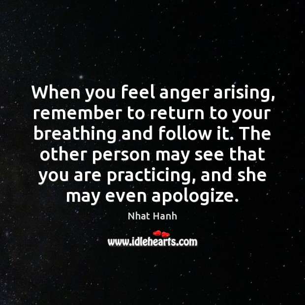 Image, When you feel anger arising, remember to return to your breathing and
