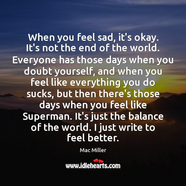 When you feel sad, it's okay. It's not the end of the Image