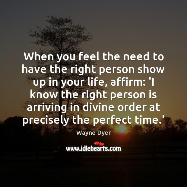 Image, When you feel the need to have the right person show up