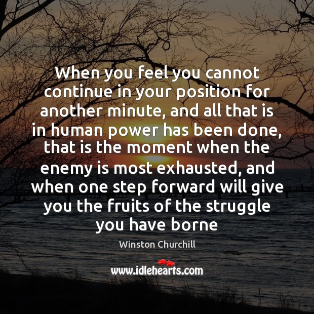 Image, When you feel you cannot continue in your position for another minute,