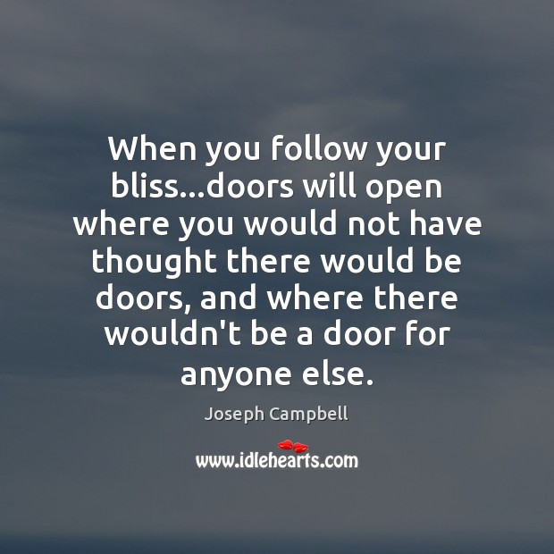 When you follow your bliss…doors will open where you would not Image